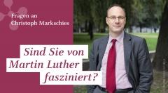 """Christoph Markschies: """"Sind Sie von Martin Luther fasziniert?"""""""
