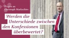 """Christoph Markschies: """"Werden die Unterschiede zwischen den Konfessionen überbewertet?"""""""