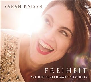 """Cover """"Freiheit - Auf den Spuren Martin Luthers"""" von Sarah Kaiser"""