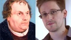 Martin Luther und Edward Snowden