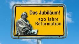 Reformationsjubiläum_das Jubiläum