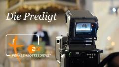 Online-Predigt ZDF-Fernsehgottesdienst
