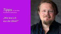 "Felix Ritter: ""Wie lese ich aus der Bibel?"""