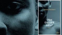James Baldwin: Von dieser Welt (Buchcover / dtv 2018)