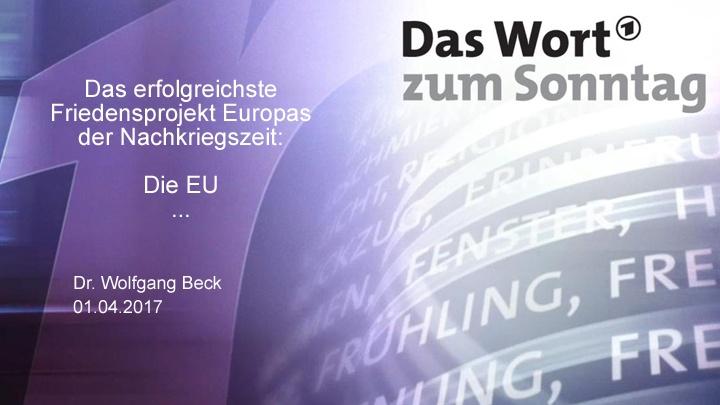 """""""Die EU ist das erfolgreichste Friedensprojekt auf einem Kontinent mit einer so unfassbaren Kriegsgeschichte."""""""