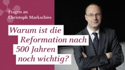 """Christoph Markschies: """"Warum ist die Reformation nach 500 Jahren noch wichtig?"""""""