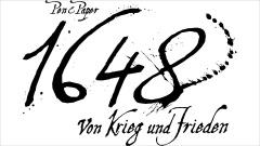 """""""1648: Von Krieg und Frieden"""""""