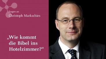 """Christoph Markschies: """"Wie kommt die Bibel ins Hotelzimmer?"""""""