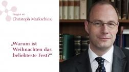 Christoph Markschies kommentiert: Warum ist Weihnachten das beliebteste Fest?