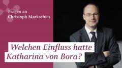 """Christoph Markschies: """"Welchen Einfluss hatte Katharin von Bora?"""""""